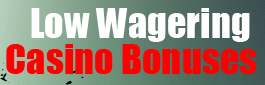 Low Wagering Casino Bonus